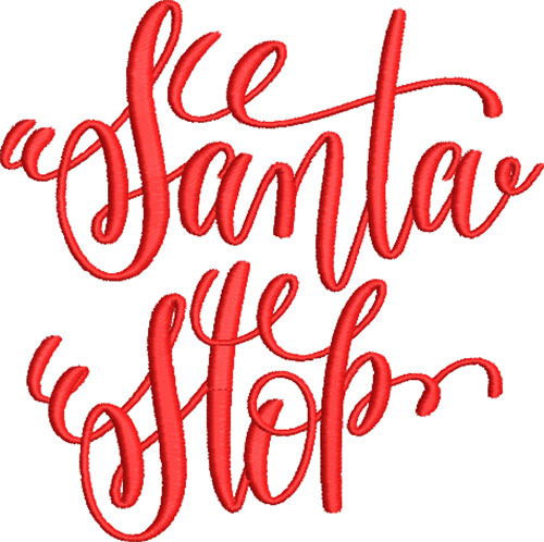 Santa Stop Embroidery Design