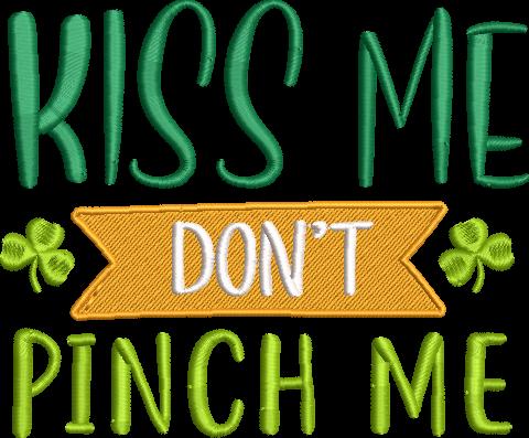 Kiss Me Don't Pinch Me