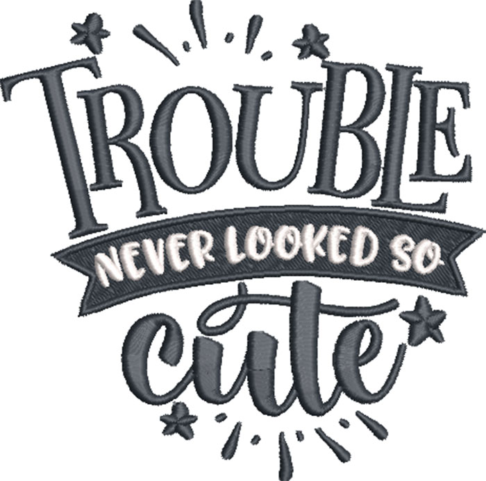 trouble never looked so cute embroidery design