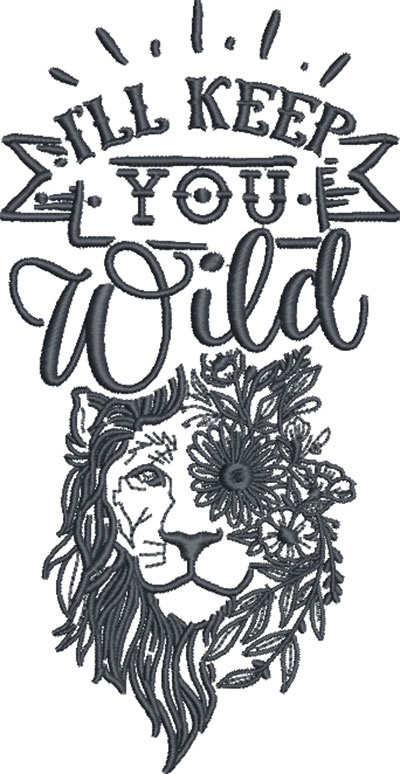 I'll keep you wild embroidery design