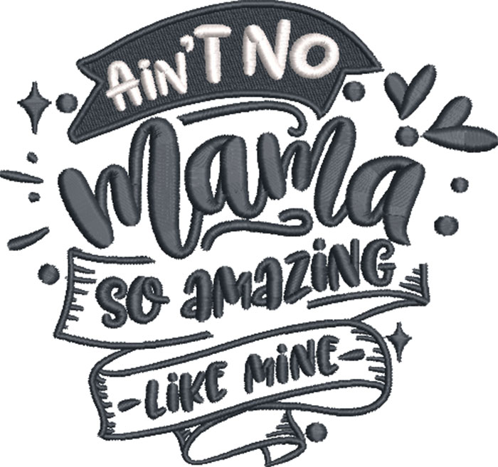 ain't no mama embroidery design