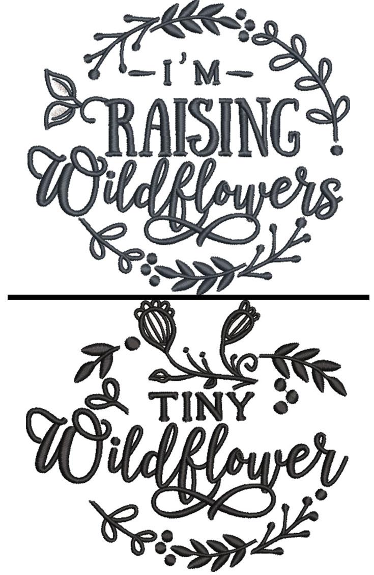 I'm raising wildflowers embroidery design