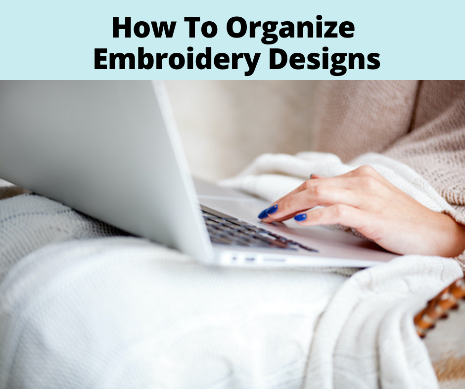 How To Organize Embroidery Designs