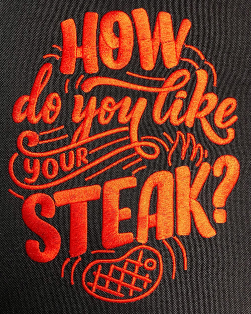 how do you like your steak embroidery design
