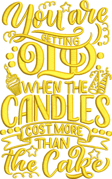 you're old when embroidery design